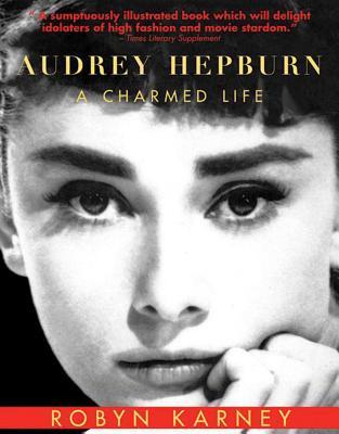 Audrey Hepburn: A Charmed Life