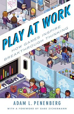 Play at Work: How Games Inspire Breakthrough