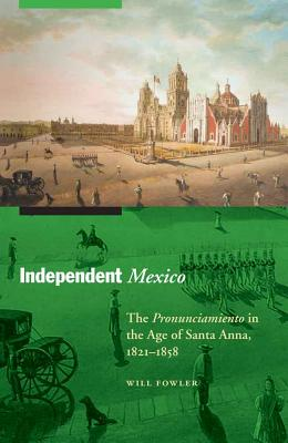 Independent Mexico: The Pronunciamiento in th