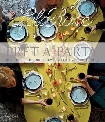 Pret~a~Party: Great Ideas for Good Times and