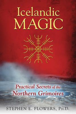 Icelandic Magic: Practical Secrets of the Nor