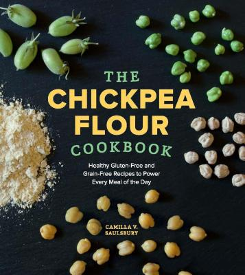 The Chickpea Flour Cookbook: Healthy Gluten~F