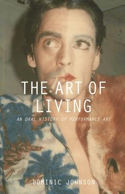 The Art of Living: An Oral History of Perform
