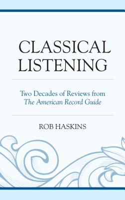 Classical Listening: Two Decades of Reviews f
