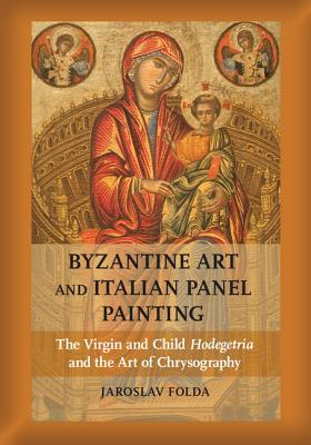 Byzantine Art and Italian Panel Painting: The