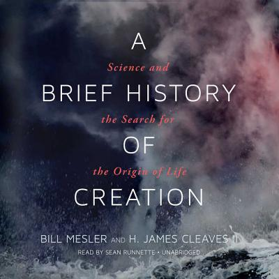 A Brief History of Creation: Science and the Search for the Origin of Life: Library Edition