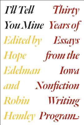 I'll Tell You Mine: Thirty Years of Essays fr