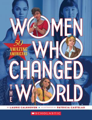 Women Who Changed the World: 50 Amazing Ameri