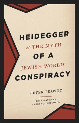 Heidegger & the Myth of a Jewish World Conspiracy