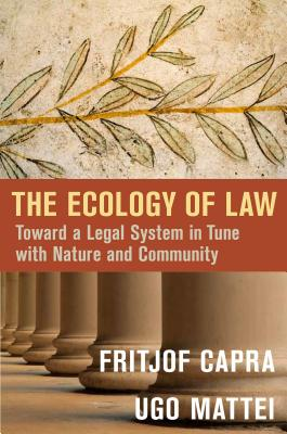 The Ecology of Law: Toward a Legal System in