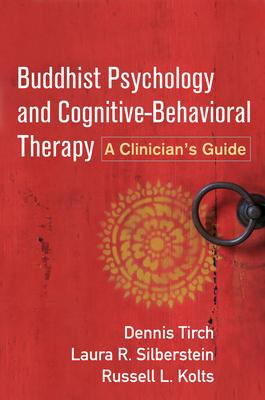 Buddhist Psychology and Cognitive-Behavioral Therapy: A Clinician's Guide