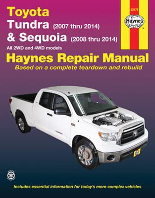 Haynes Toyota Tundra & Sequoia Automotive Repair Manual: Model Covered: Toyota Tundra - 2007 Thru 2014, Toyota Sequoia - 2008 th