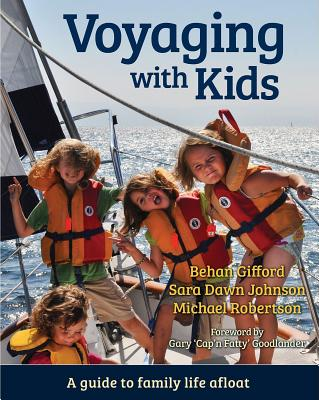 Voyaging With Kids: A Guide to Family Life Af