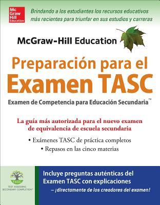 McGraw-Hill Education Preparación para el Examen TASC: Examen De Competencia Para Educacion Secundaria