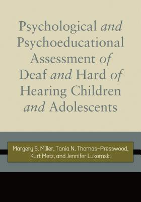 Psychological and Psychoeducational Assessment of Children and Adolescents Who Are Deaf and Hard of Hearing
