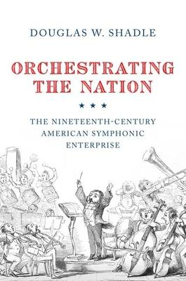 Orchestrating the Nation: The Nineteenth~Cent