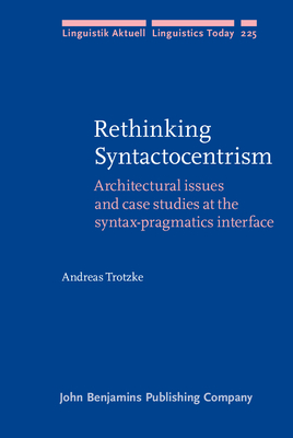 Rethinking Syntactocentrism: Architectural Is