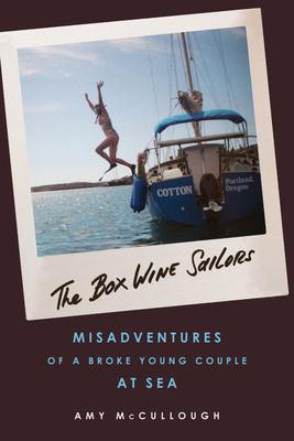The Box Wine Sailors: Misadventures of a Brok