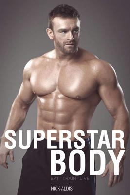 The Superstar Body: Real World Techniques for Achieving Your Goals