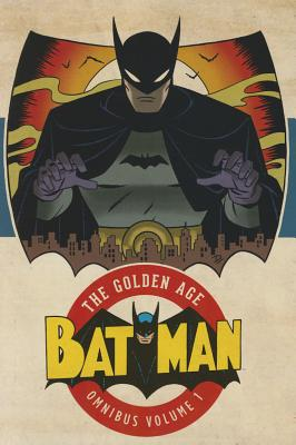 Batman The Golden Age Omnibus 1
