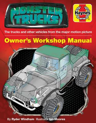 Haynes Monster Trucks Owner's Workshop Manual: The Trucks and Other Vehicles from the Major Motion Picture