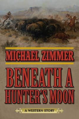 Beneath a Hunter's Moon: A Western Story
