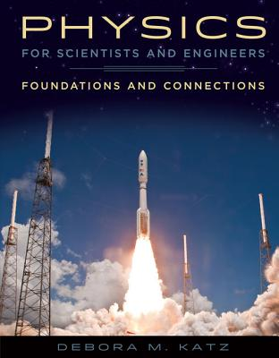 Physics for Scientists and Engineers: Foundations and Connections