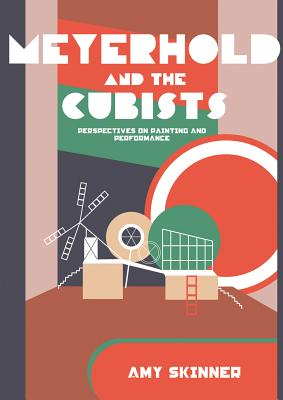 Meyerhold and the Cubists: Perspectives on Pa