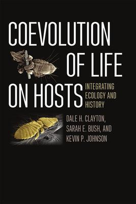 Coevolution of Life on Hosts: Integrating Ecology and History