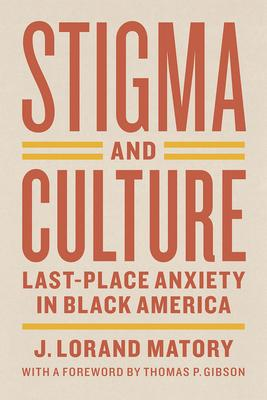 Stigma and Culture: Last-Place Anxiety in Black America
