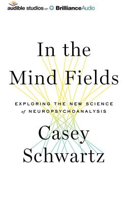 In the Mind Fields: Exploring the New Science