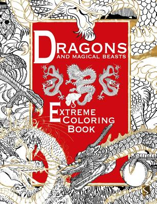 Dragons and Magical Beasts: Extreme Coloring