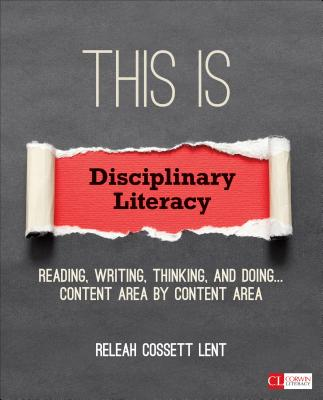 This Is Disciplinary Literacy: Reading Writin
