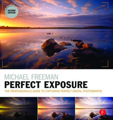 Perfect Exposure: The Professional's Guide to
