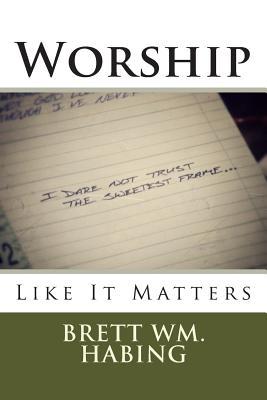 Worship Like It Matters