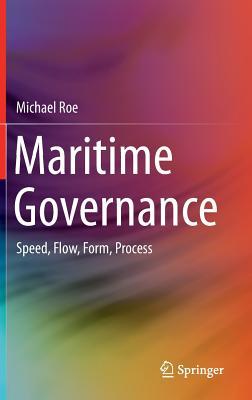 Maritime Governance: Speed, Flow, Form Process