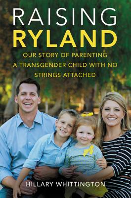 Raising Ryland: Our Story of Parenting a Tran