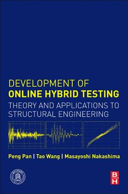 Development of Online Hybrid Tests: Theory and Applications to Structural Engineering