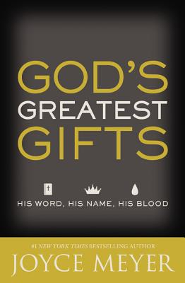 God's Greatest Gifts: His Word His Name His B