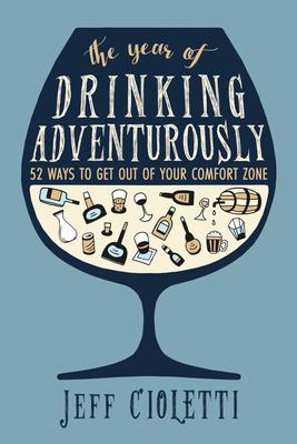 The Year of Drinking Adventurously: 52 Ways t
