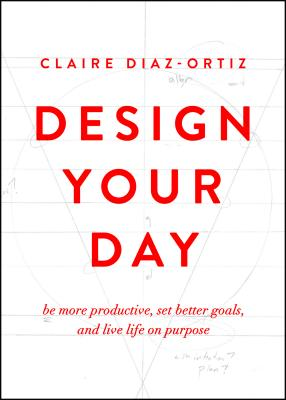 Design Your Day: Be More Productive Set Bette