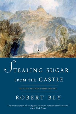 Stealing Sugar from the Castle: Selected and New Poems, 1950 to 2013