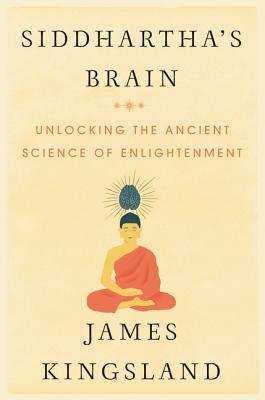Siddhartha's Brain: Unlocking The Ancient Sci