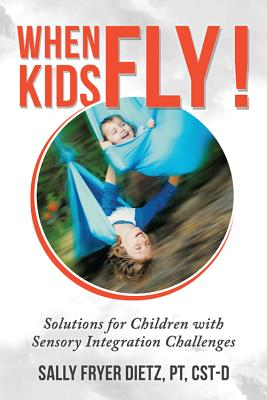 When Kids Fly: Solutions for Children With Se