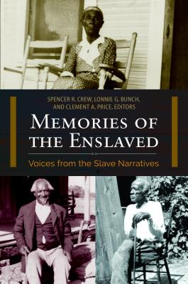 Memories of the Enslaved: Voices from the Slave Narratives