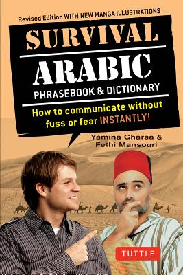 Survival Arabic Phrasebook & Dictionary: How to Communicate Without Fuss or Fear Instantly! (Arabic Phrasebook & Dictionary) Com