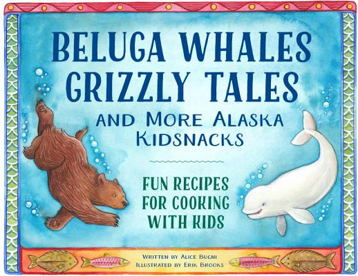 Beluga Whales Grizzly Tales and More Alaska K