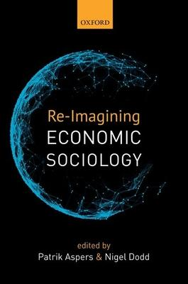 Re~Imagining Economic Sociology