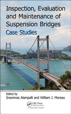 Inspection, Evaluation and Maintenance of Suspension Bridges Case Studies