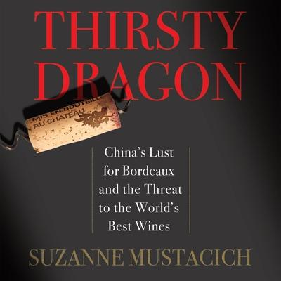 Thirsty Dragon: China's Lust for Bordeaux and